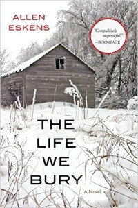 THE LIFE WE BURY, by Allen Eskens
