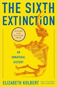 THE SIXTH EXTINCTION, by Elizabeth Kolbert