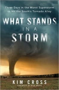 WHAT STANDS IN A STORM, by Kim Cross